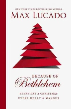 Because of Bethlehem: Love Is Born, Hope Is Here (Hardcover)
