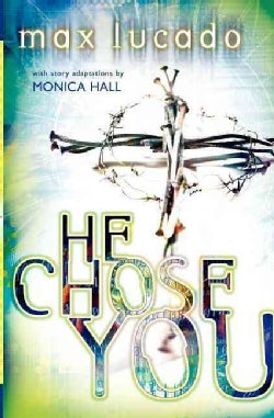 He Chose You: Adapted from He Chose the Nails (Paperback)
