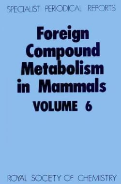 Foreign Compound Metabolism in Mammals (Hardcover)