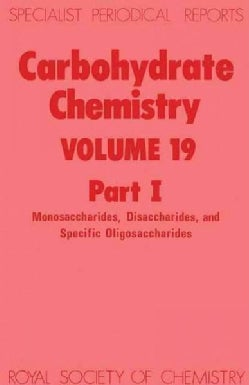 Carbohydrate Chemistry: Monosaccharides, Disaccharides, and Specific Oligosaccharides (Hardcover)