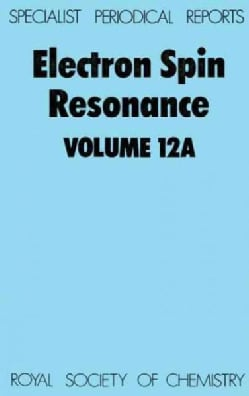 Electron Spin Resonance, Vol 12A (Hardcover)