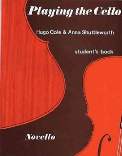 Playing the Cello: An Approach Through Live Music Making (Paperback)