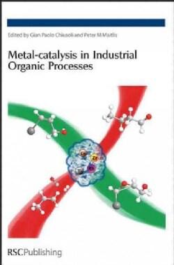 Metal-catalysis in Industrial Organic Processes: Rsc (Paperback)