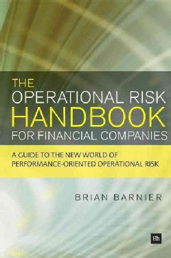 The Operational Risk Handbook for Financial Companies: A Guide to the New World of Performance-Oriented Operation... (Paperback)