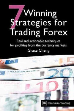 7 Winning Strategies for Trading Forex: Real and Actionable Techniques for Profiting from the Currency Markets (Paperback)