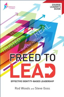 Freed to Lead: Effective Identity-based Leadership (Paperback)
