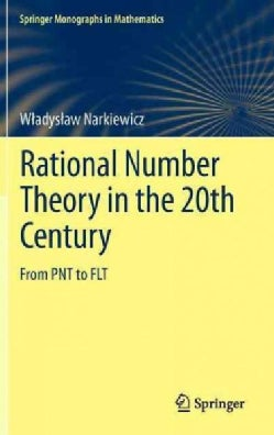 Rational Number Theory in the 20th Century: From PNT to FLT (Hardcover)