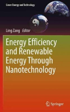 Energy Efficiency and Renewable Energy Through Nanotechnology (Hardcover)