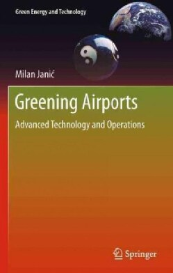 Greening Airports: Advanced Technology and Operations (Hardcover)