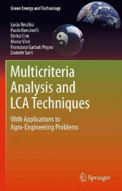 Multicriteria Analysis and LCA Techniques: With Applications to Agro-Engineering Problems (Hardcover)