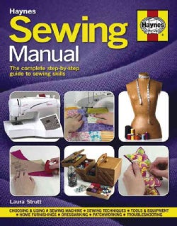 Haynes Sewing Manual: The Complete Step-by-Step Guide to Sewing Skills (Hardcover)