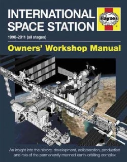 Haynes International Space Station 1998-2011 All Stages Owners' Workshop Manual: An Insight into the History, Dev... (Hardcover)