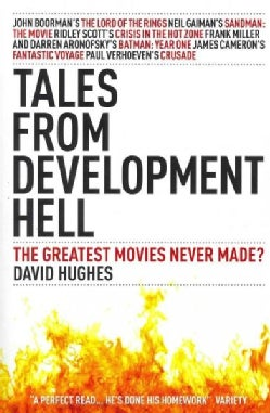 Tales from Development Hell: The Greatest Movies Never Made? (Paperback)