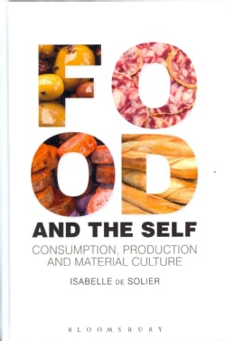 Food and the Self: Consumption, Production and Material Culture (Hardcover)