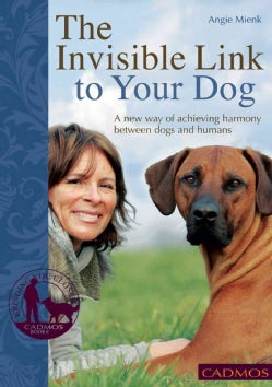 The Invisible Link to Your Dog: A New Way of Achieving Harmony Between Dogs and Humans (Paperback)