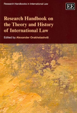 Research Handbook on the Theory and History of International Law (Paperback)