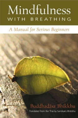 Mindfulness With Breathing: A Manual for Serious Beginners (Paperback)