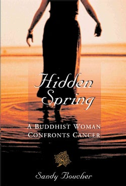 Hidden Spring: A Buddhist Woman Confronts Cancer (Paperback)