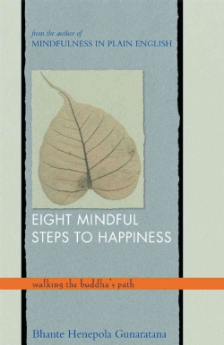Eight Mindful Steps to Happiness: Walking the Path of the Buddha (Paperback)
