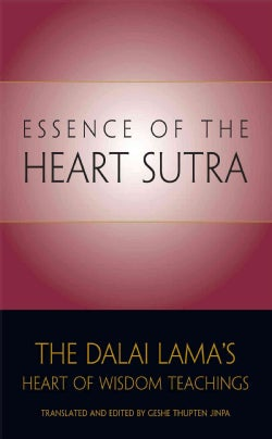 Essence of the Heart Sutra: The Dalai Lama's Heart of Wisdom Teachings (Paperback)