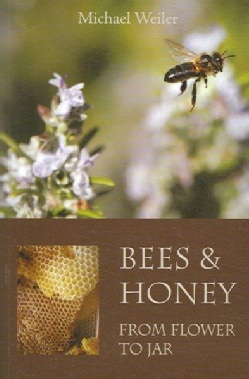 Bees & Honey, from Flower to Jar (Paperback)