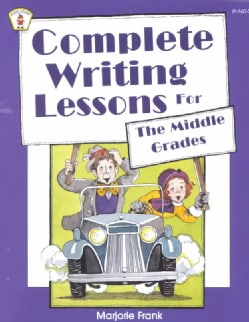 Complete Writing Lessons for the Middle Grades (Paperback)