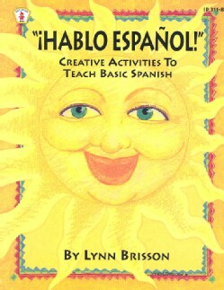 Hablo Espanol!: Creative Activites to Teach Basic Spanish (Paperback)