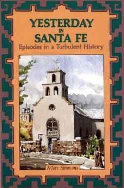 Yesterday in Santa Fe: Episodes in a Turbulent History (Paperback)