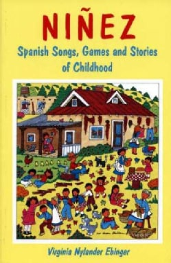 Ninez: Spanish Songs, Games, and Stories of Childhood (Paperback)