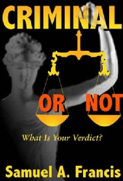 Criminal or Not: What Is Your Verdict (Paperback)