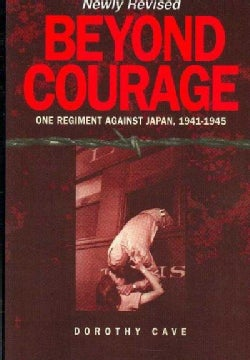 Beyond Courage: One Regiment Against Japan, 1941-1945 (Paperback)