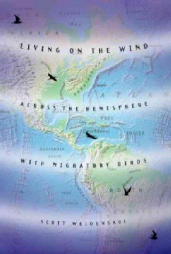 Living on the Wind: Across the Wind With Migratory Birds (Paperback)