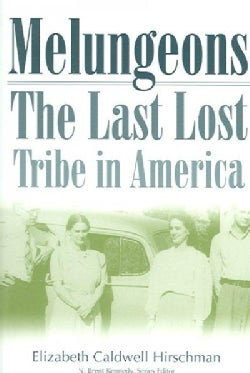 Melungeons: The Last Lost Tribe In America (Paperback)