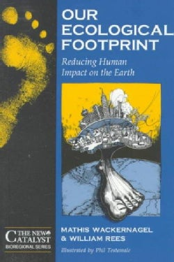 Our Ecological Footprint: Reducing Human Impact on the Earth (Paperback)