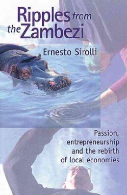 Ripples from the Zambezi: Passion, Entrepreneurship, and the Rebirth of Local Economies (Paperback)