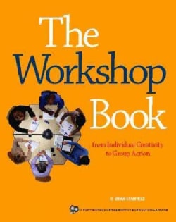 The Workshop Book: From Individual Creativity to Group Action (Paperback)