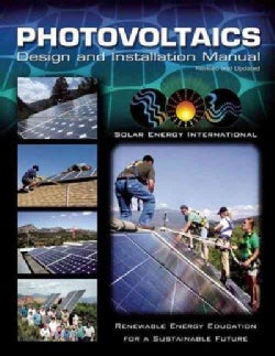 Photovoltaics Design And Installation Manual: Renewable Energy Education for a Sustainable Future (Paperback)