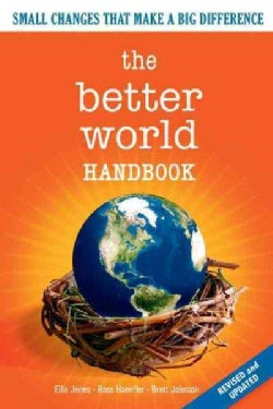 Better World Handbook: Small Changes That Make a Big Difference (Paperback)