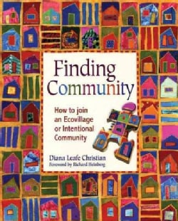 Finding Community: How to Join an Ecovillage or Intentional Community (Paperback)