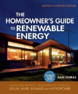 The Homeowner's Guide to Renewable Energy: Achieving Energy Independence Through Solar, Wind, Biomass, and Hydrop... (Paperback)