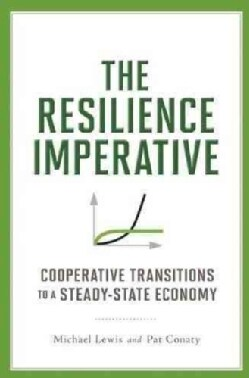 The Resilience Imperative: Cooperative Transitions to a Steady-State Economy (Paperback)