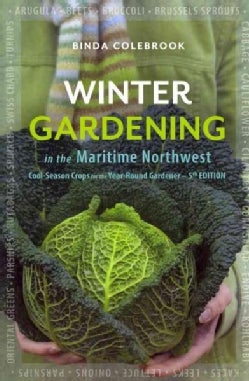 Winter Gardening in the Maritime Northwest: Cool Season Crops for the Year-round Gardener (Paperback)