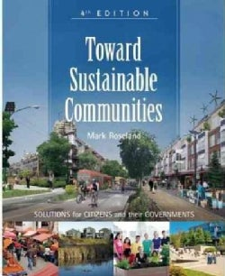 Toward Sustainable Communities: Solutions for Citizens and Their Governments (Paperback)