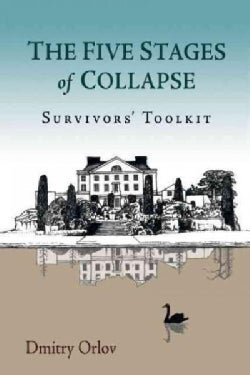 The Five Stages of Collapse: A Survivor's Toolkit (Paperback)