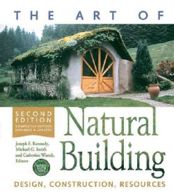The Art of Natural Building: Design, Construction, Resources (Paperback)