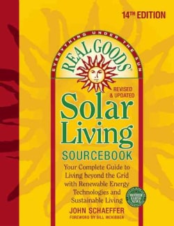 Real Goods Solar Living Sourcebook: Your Complete Guide to Living beyond the Grid with Renewable Energy Technolog... (Paperback)
