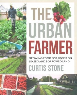The Urban Farmer: Growing Food for Profit on Leased and Borrowed Land (Paperback)
