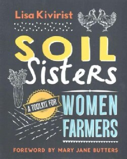 Soil Sisters: A Toolkit for Women Farmers (Paperback)
