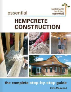Essential Hempcrete Construction: The Complete Step-by-Step Guide (Paperback)