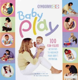 Baby Play: 100 Fun-filled Activities to Maximize Your Baby's Potential (Paperback)